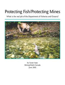 Protecting Fish/Protecting Mines - What is the real job of the Department of Fisheries and Oceans?